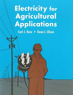 Wiley-Blackwell Electricity for Agricultural Applications: Ethical Issues for Online Media Professionals by Bern, Carl J./ Olson, Dean I./ Bern at Sears.com